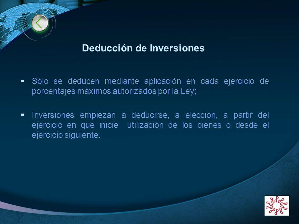LOGO www.themegallery.com Deducción de Inversiones Sólo se deducen mediante aplicación en cada ejercicio de porcentajes máximos autorizados por la Ley