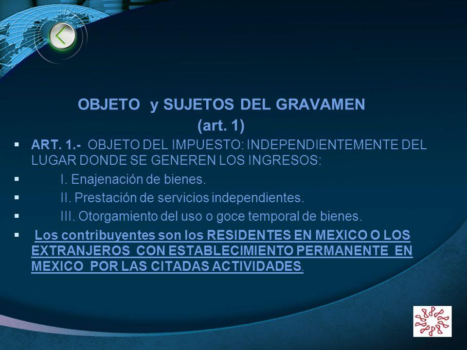 LOGO www.themegallery.com OBJETO y SUJETOS DEL GRAVAMEN (art. 1) ART. 1.- OBJETO DEL IMPUESTO: INDEPENDIENTEMENTE DEL LUGAR DONDE SE GENEREN LOS INGRE