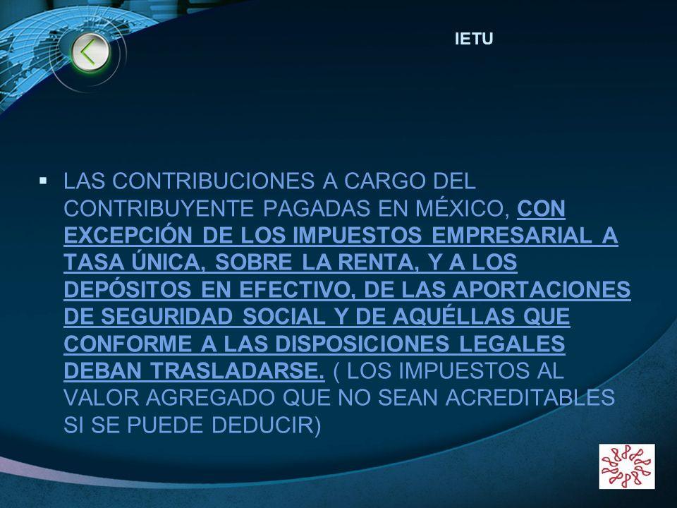 LOGO www.themegallery.com LAS CONTRIBUCIONES A CARGO DEL CONTRIBUYENTE PAGADAS EN MÉXICO, CON EXCEPCIÓN DE LOS IMPUESTOS EMPRESARIAL A TASA ÚNICA, SOB
