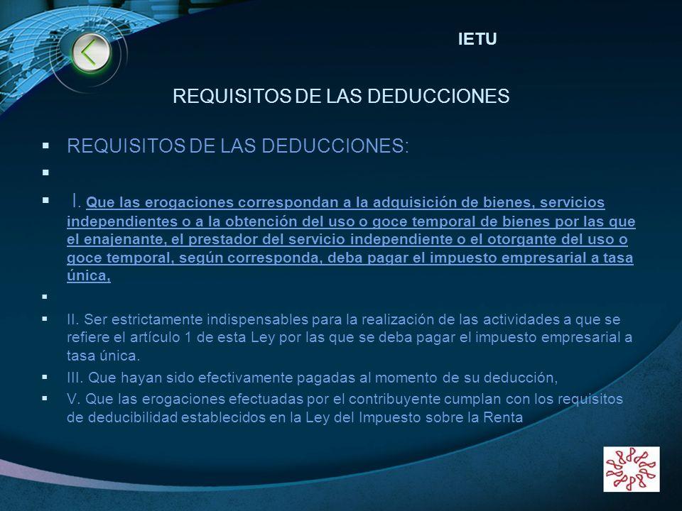 LOGO www.themegallery.com REQUISITOS DE LAS DEDUCCIONES REQUISITOS DE LAS DEDUCCIONES: I. Que las erogaciones correspondan a la adquisición de bienes,