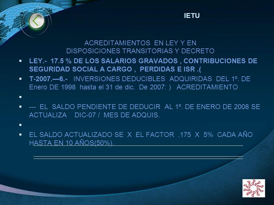 LOGO www.themegallery.com ACREDITAMIENTOS EN LEY Y EN DISPOSICIONES TRANSITORIAS Y DECRETO LEY.- 17.5 % DE LOS SALARIOS GRAVADOS, CONTRIBUCIONES DE SE