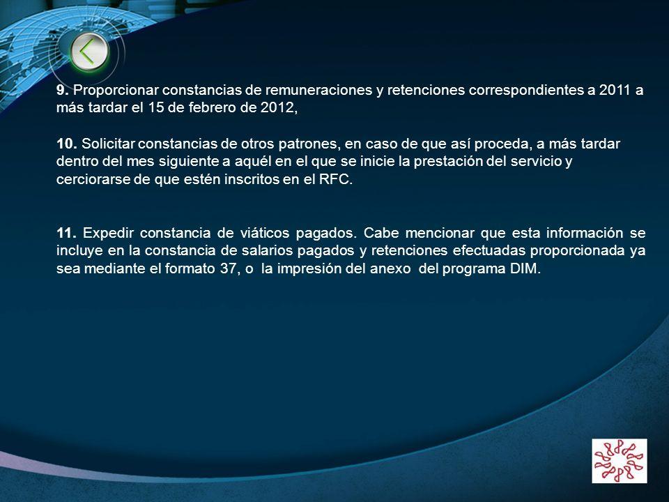 LOGO www.themegallery.com 9. Proporcionar constancias de remuneraciones y retenciones correspondientes a 2011 a más tardar el 15 de febrero de 2012, 1