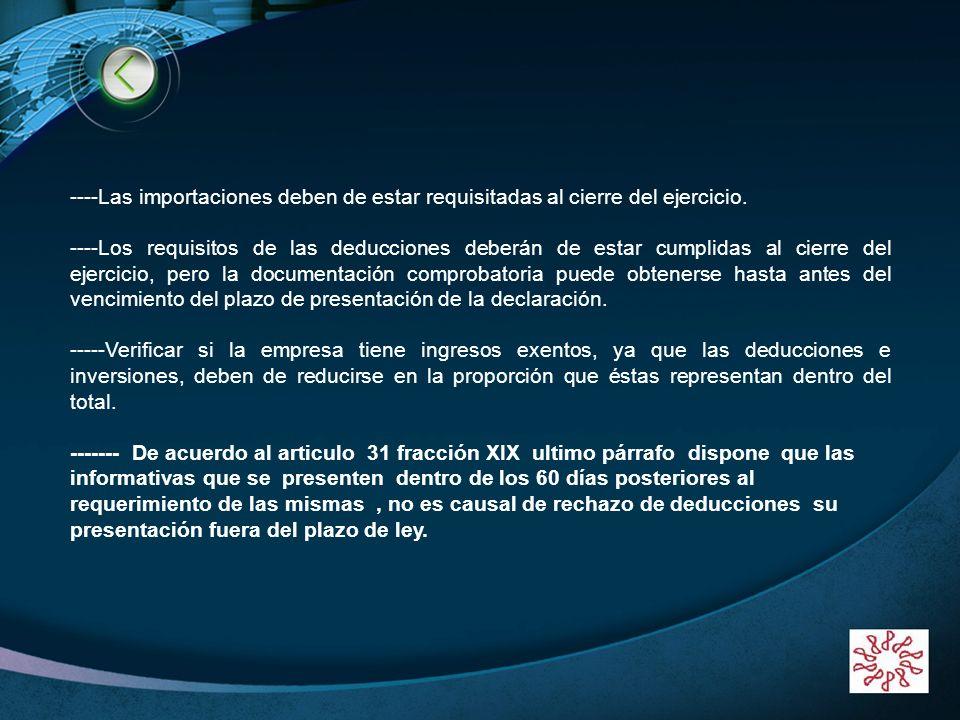 LOGO www.themegallery.com ----Las importaciones deben de estar requisitadas al cierre del ejercicio. ----Los requisitos de las deducciones deberán de