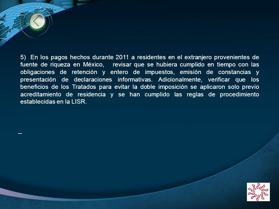 LOGO www.themegallery.com 5) En los pagos hechos durante 2011 a residentes en el extranjero provenientes de fuente de riqueza en México, revisar que s