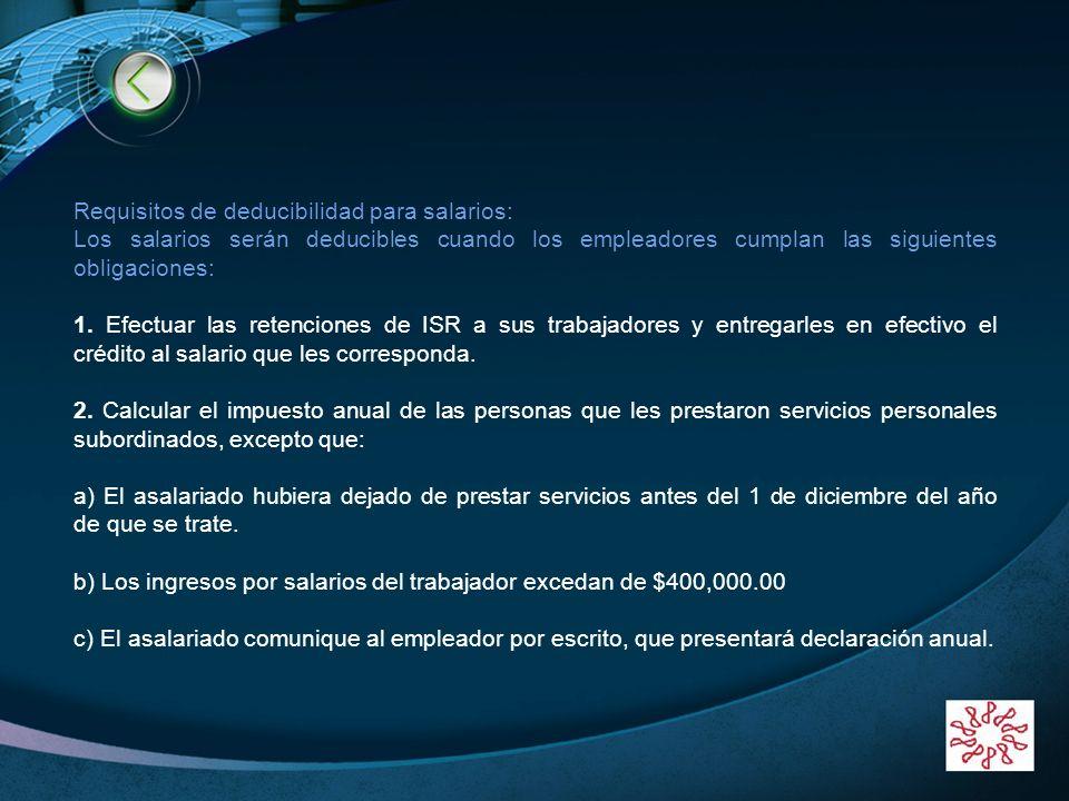 LOGO www.themegallery.com Requisitos de deducibilidad para salarios: Los salarios serán deducibles cuando los empleadores cumplan las siguientes oblig