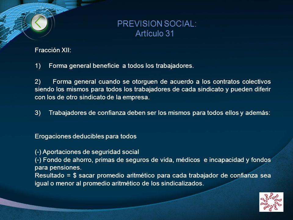 LOGO www.themegallery.com PREVISION SOCIAL: Artículo 31 Fracción XII: 1) Forma general beneficie a todos los trabajadores. 2) Forma general cuando se