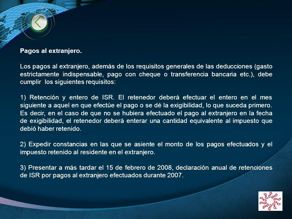 LOGO www.themegallery.com Pagos al extranjero. Los pagos al extranjero, además de los requisitos generales de las deducciones (gasto estrictamente ind