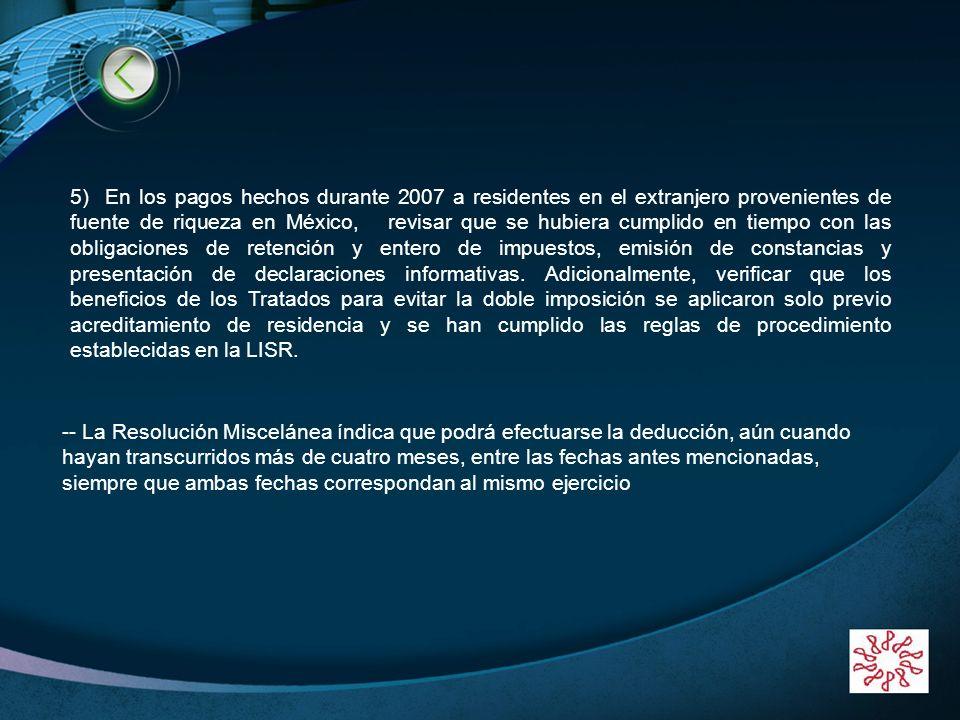 LOGO www.themegallery.com 5) En los pagos hechos durante 2007 a residentes en el extranjero provenientes de fuente de riqueza en México, revisar que s