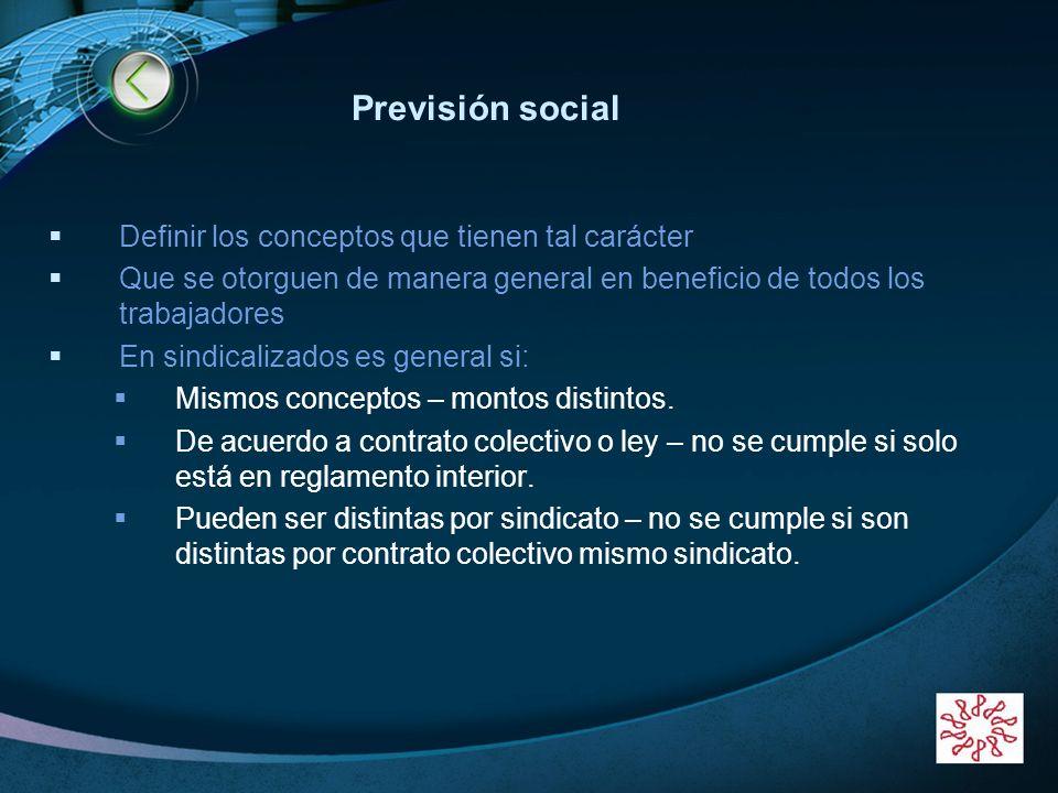 LOGO www.themegallery.com Previsión social Definir los conceptos que tienen tal carácter Que se otorguen de manera general en beneficio de todos los t