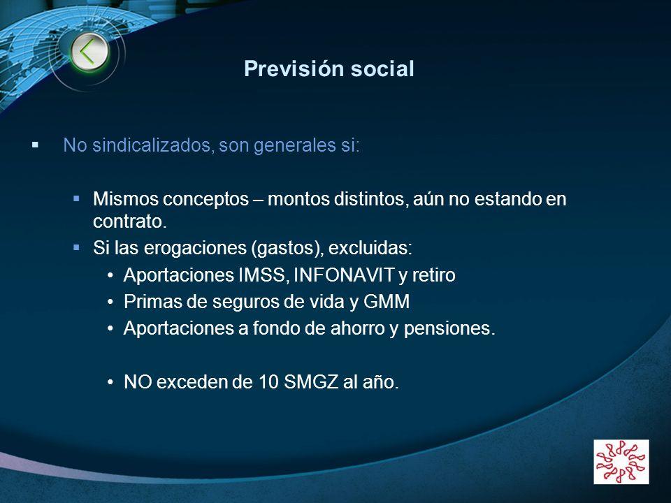 LOGO www.themegallery.com Previsión social No sindicalizados, son generales si: Mismos conceptos – montos distintos, aún no estando en contrato. Si la