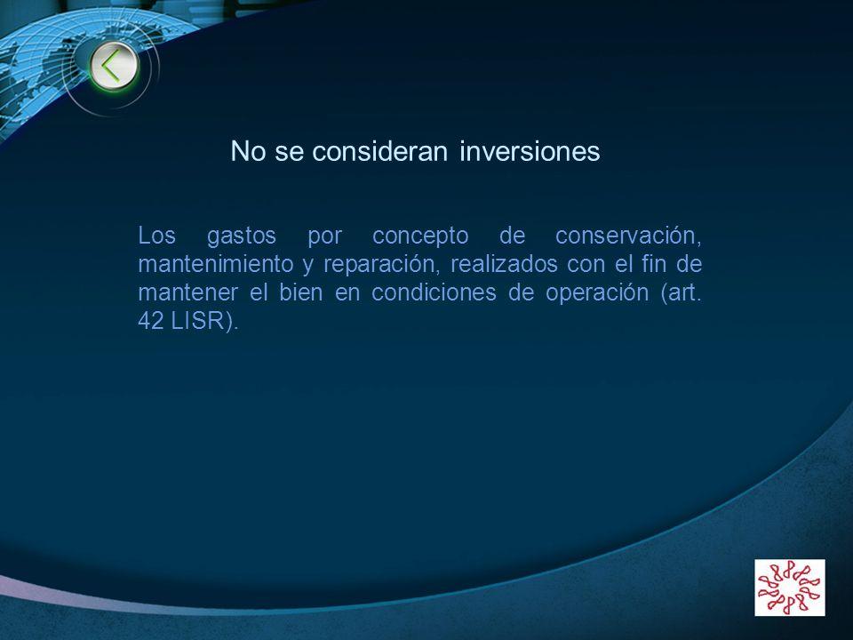 LOGO www.themegallery.com No se consideran inversiones Los gastos por concepto de conservación, mantenimiento y reparación, realizados con el fin de m