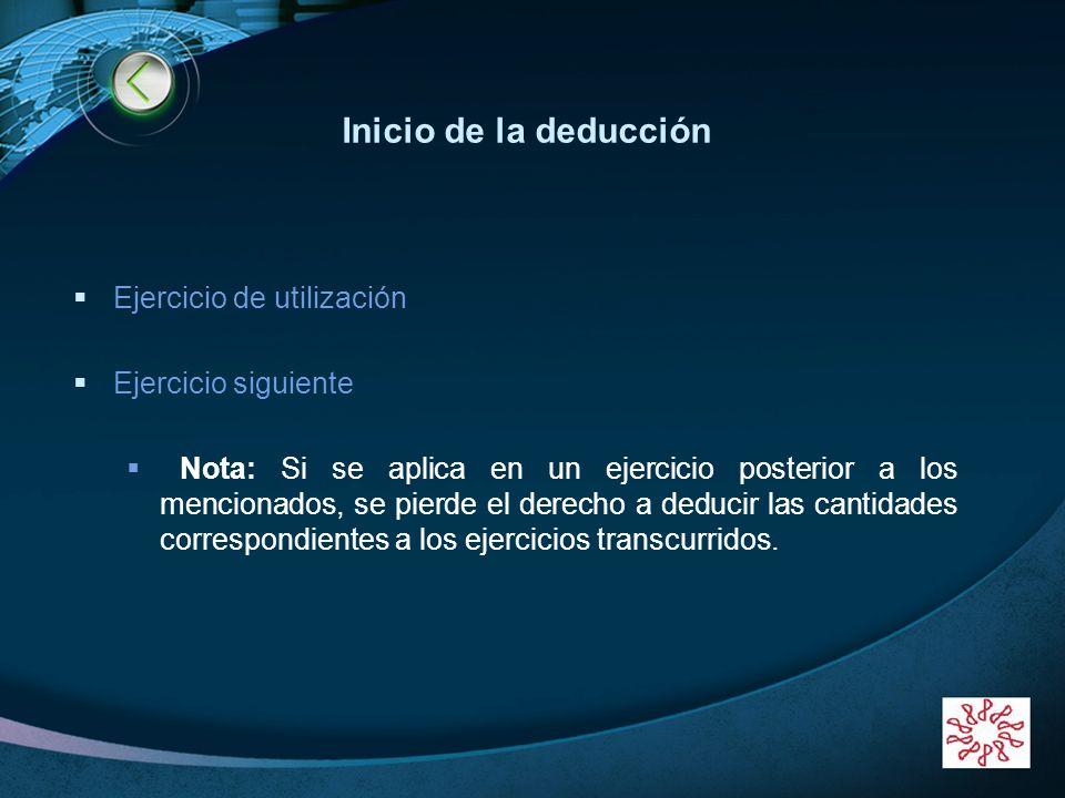LOGO www.themegallery.com Inicio de la deducción Ejercicio de utilización Ejercicio siguiente Nota: Si se aplica en un ejercicio posterior a los menci