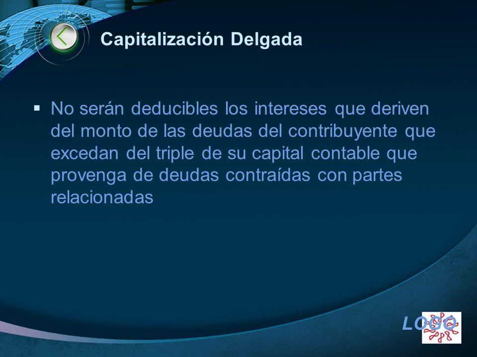 LOGO Capitalización Delgada No serán deducibles los intereses que deriven del monto de las deudas del contribuyente que excedan del triple de su capit