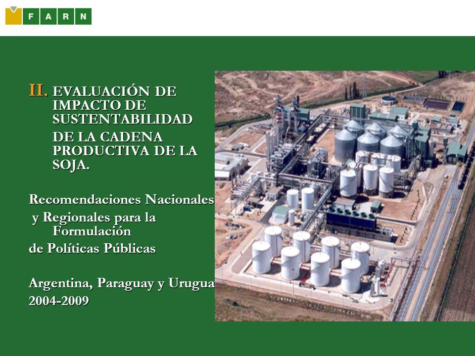 II. EVALUACIÓN DE IMPACTO DE SUSTENTABILIDAD DE LA CADENA PRODUCTIVA DE LA SOJA. Recomendaciones Nacionales y Regionales para la Formulación y Regiona