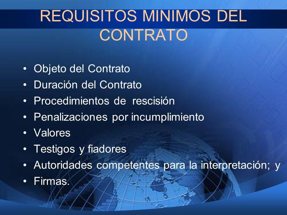 REQUISITOS MINIMOS DEL CONTRATO Objeto del Contrato Duración del Contrato Procedimientos de rescisión Penalizaciones por incumplimiento Valores Testig