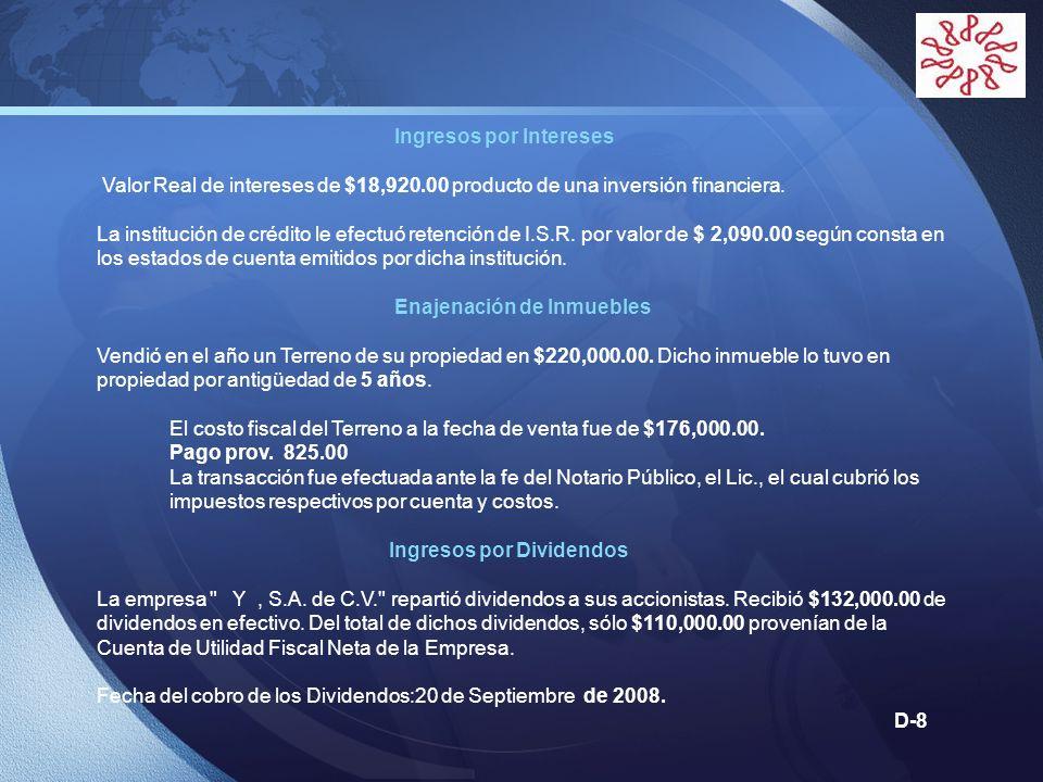 LOGO Ingresos por Intereses Valor Real de intereses de $18,920.00 producto de una inversión financiera. La institución de crédito le efectuó retención