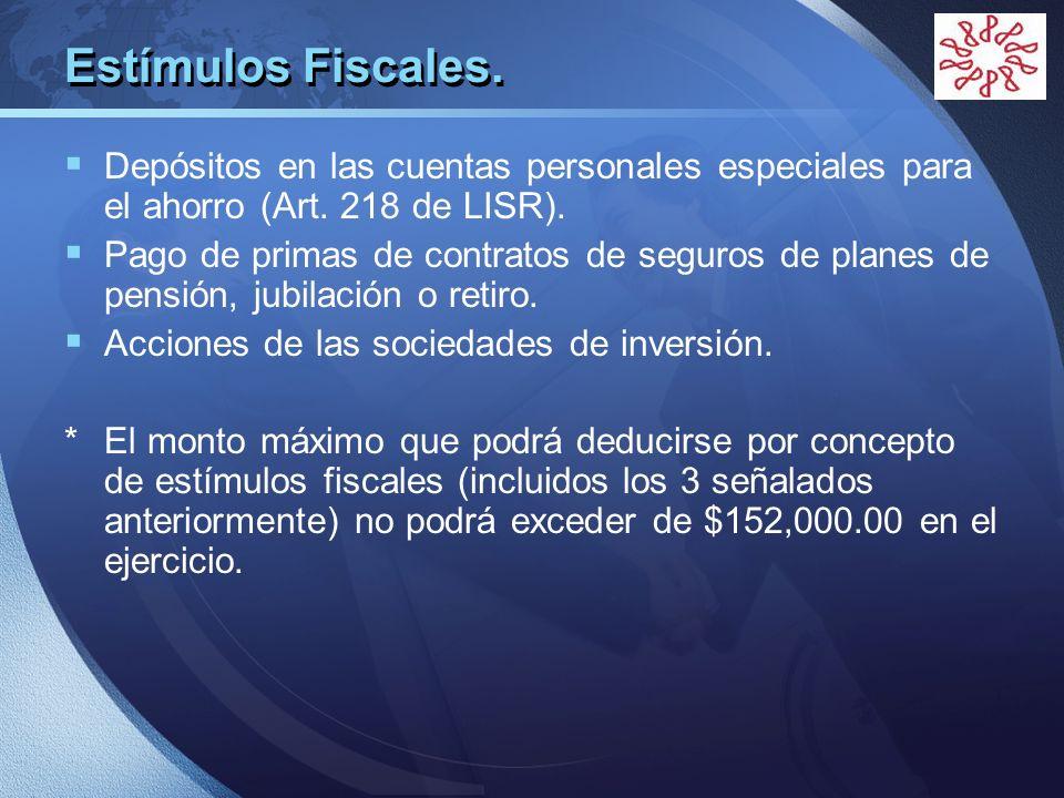 LOGO Estímulos Fiscales. Depósitos en las cuentas personales especiales para el ahorro (Art. 218 de LISR). Pago de primas de contratos de seguros de p