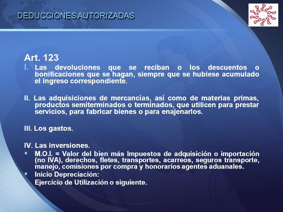LOGO DEDUCCIONES AUTORIZADAS Art. 123 I. Las devoluciones que se reciban o los descuentos o bonificaciones que se hagan, siempre que se hubiese acumul