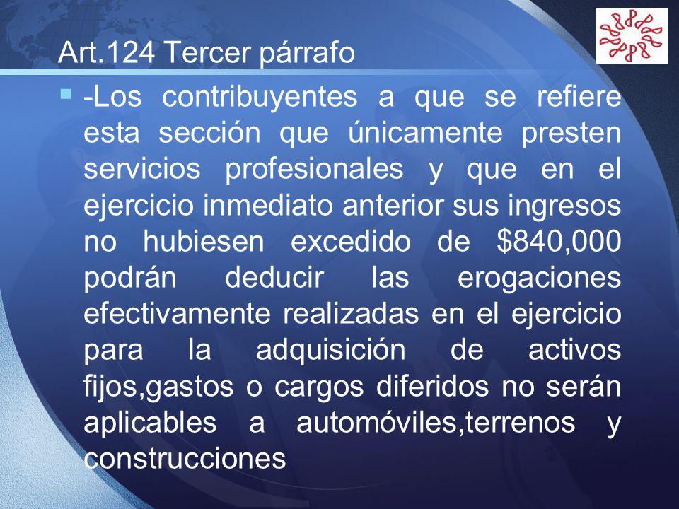 LOGO Art.124 Tercer párrafo -Los contribuyentes a que se refiere esta sección que únicamente presten servicios profesionales y que en el ejercicio inm