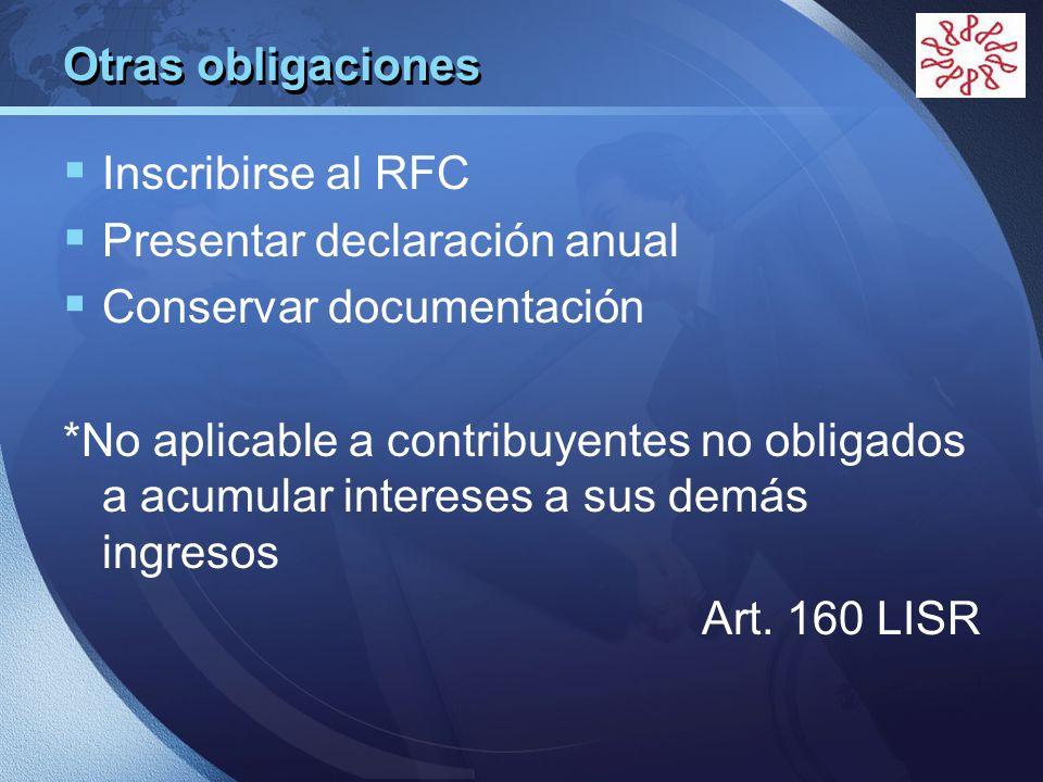 LOGO Otras obligaciones Inscribirse al RFC Presentar declaración anual Conservar documentación *No aplicable a contribuyentes no obligados a acumular
