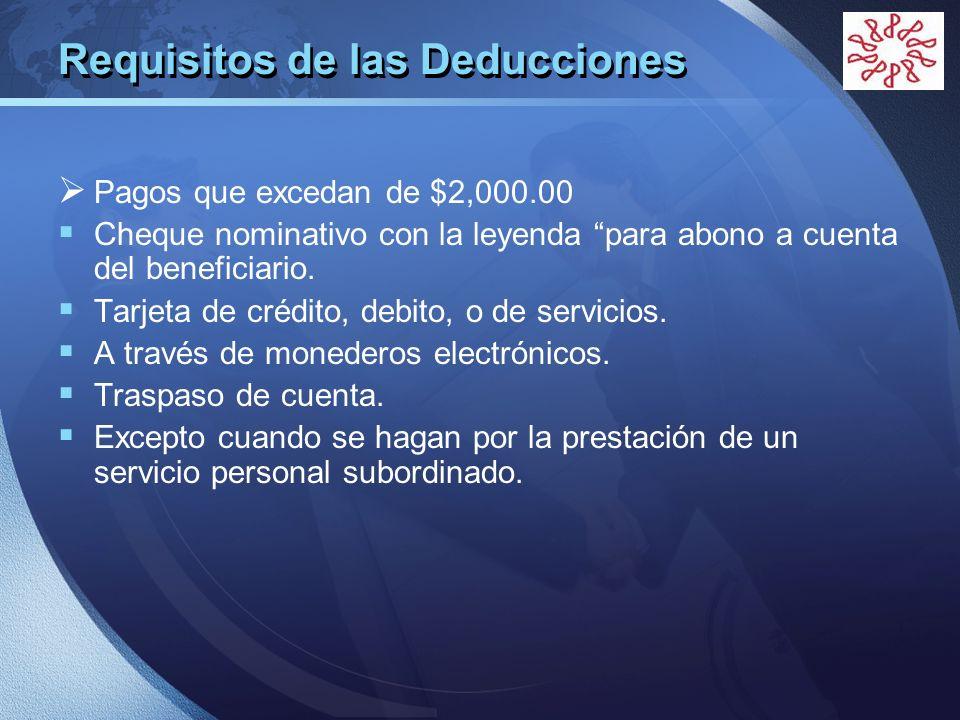LOGO Requisitos de las Deducciones Pagos que excedan de $2,000.00 Cheque nominativo con la leyenda para abono a cuenta del beneficiario. Tarjeta de cr