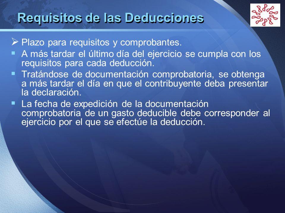 LOGO Requisitos de las Deducciones Plazo para requisitos y comprobantes. A más tardar el último día del ejercicio se cumpla con los requisitos para ca