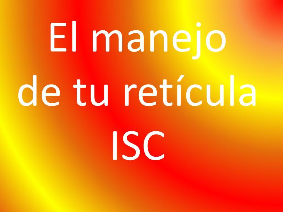 El manejo de tu retícula ISC