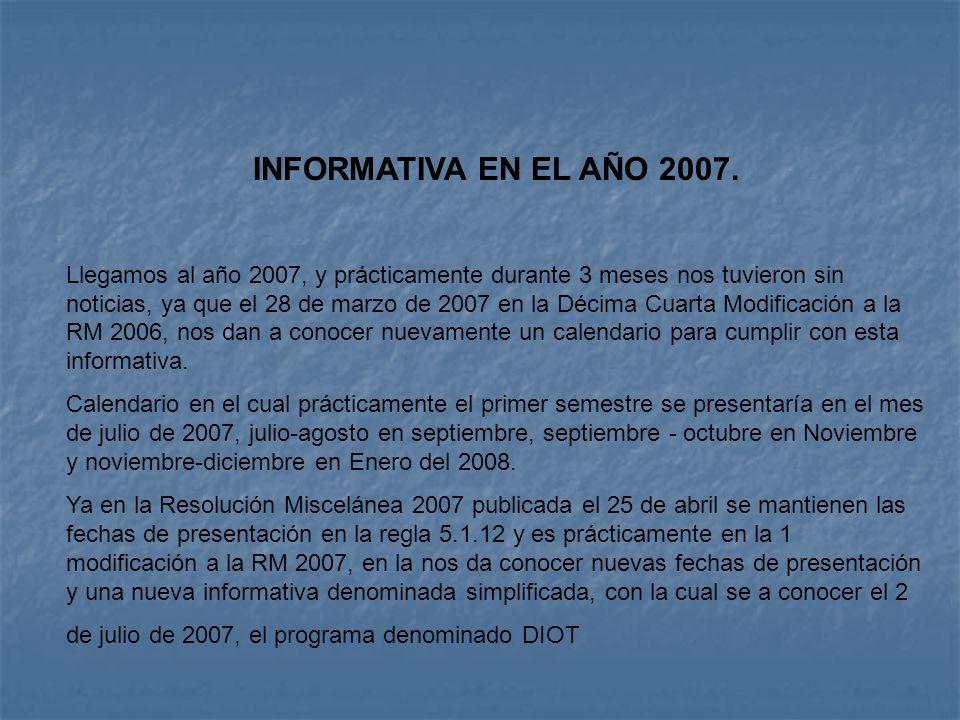 INFORMATIVA EN EL ANO 2007.