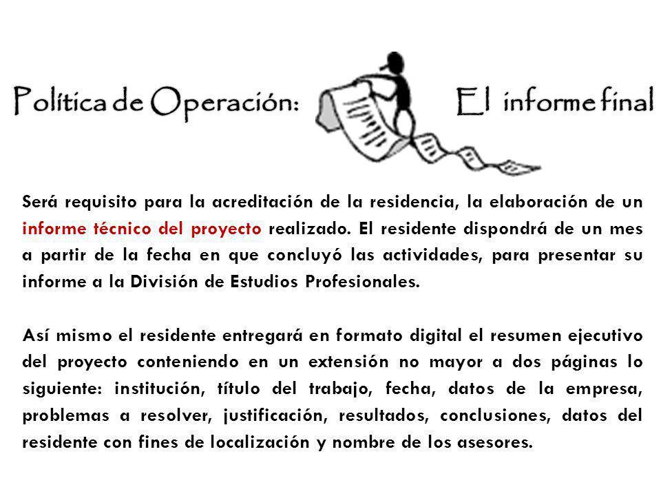 Será requisito para la acreditación de la residencia, la elaboración de un informe técnico del proyecto realizado. El residente dispondrá de un mes a