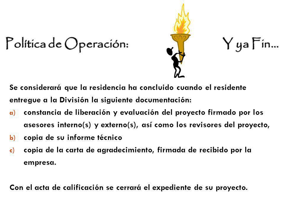 Se considerará que la residencia ha concluido cuando el residente entregue a la División la siguiente documentación: a) constancia de liberación y eva