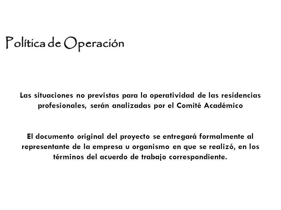 Las situaciones no previstas para la operatividad de las residencias profesionales, serán analizadas por el Comité Académico El documento original del