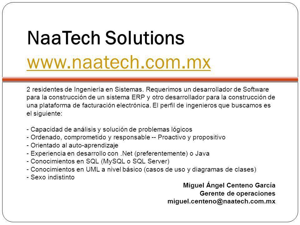 NaaTech Solutions www.naatech.com.mx www.naatech.com.mx 2 residentes de Ingeniería en Sistemas. Requerimos un desarrollador de Software para la constr