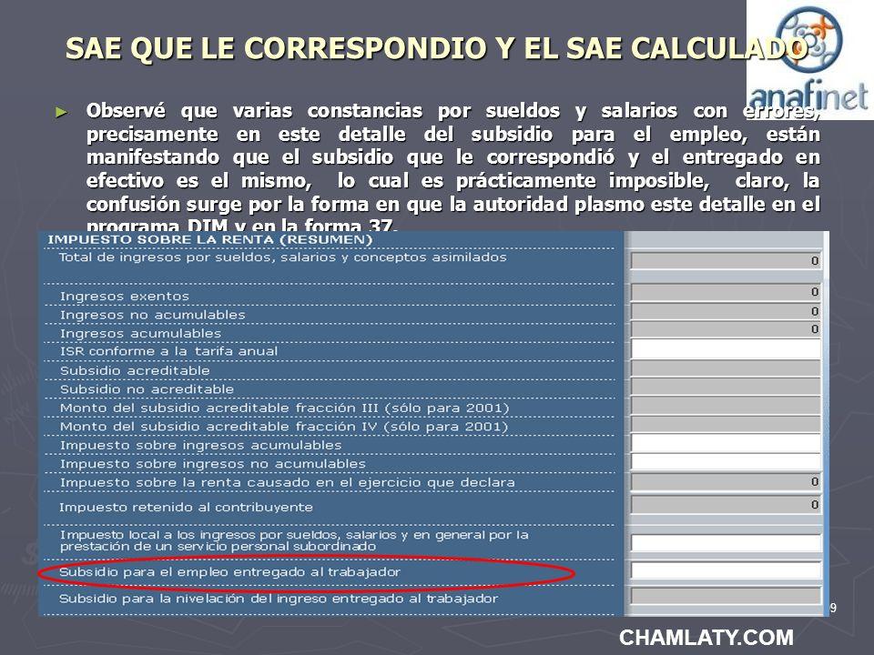 109 SAE QUE LE CORRESPONDIO Y EL SAE CALCULADO Observé que varias constancias por sueldos y salarios con errores, precisamente en este detalle del sub