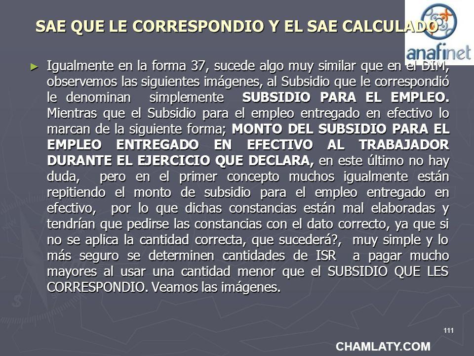 111 SAE QUE LE CORRESPONDIO Y EL SAE CALCULADO Igualmente en la forma 37, sucede algo muy similar que en el DIM, observemos las siguientes imágenes, a