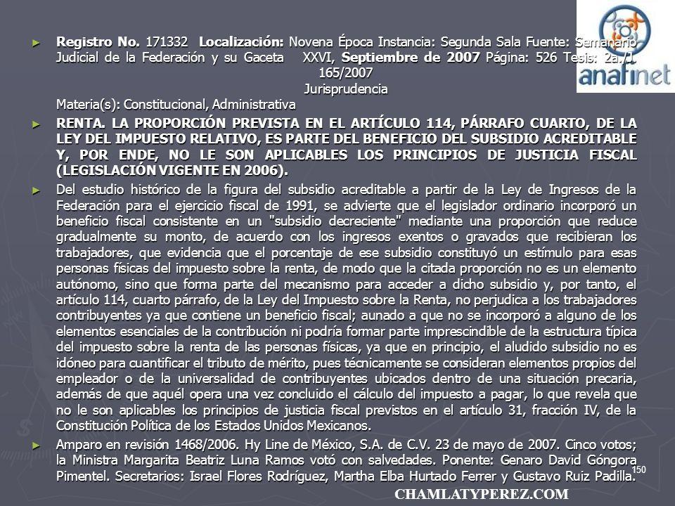 150 CHAMLATYPEREZ.COM Registro No. 171332 Localización: Novena Época Instancia: Segunda Sala Fuente: Semanario Judicial de la Federación y su Gaceta X