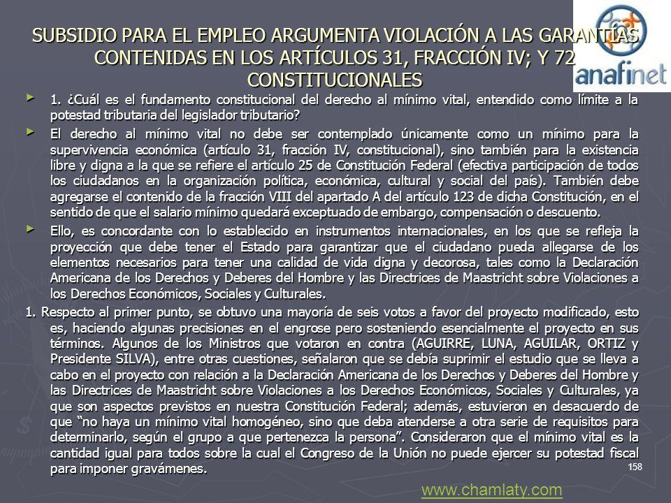 SUBSIDIO PARA EL EMPLEO ARGUMENTA VIOLACIÓN A LAS GARANTÍAS CONTENIDAS EN LOS ARTÍCULOS 31, FRACCIÓN IV; Y 72 CONSTITUCIONALES 1. ¿Cuál es el fundamen