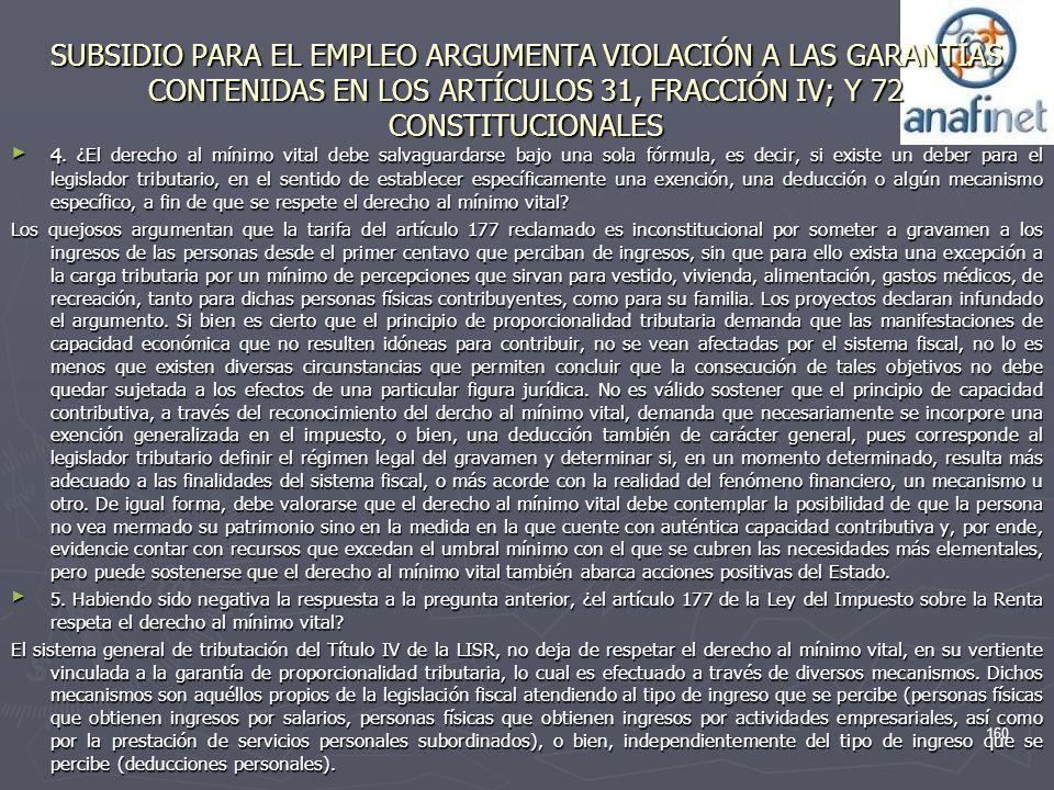 SUBSIDIO PARA EL EMPLEO ARGUMENTA VIOLACIÓN A LAS GARANTÍAS CONTENIDAS EN LOS ARTÍCULOS 31, FRACCIÓN IV; Y 72 CONSTITUCIONALES 4. ¿El derecho al mínim
