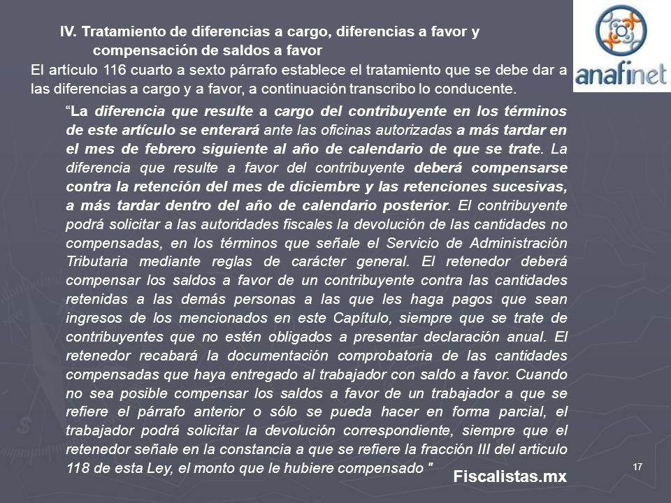 17 Fiscalistas.mx IV. Tratamiento de diferencias a cargo, diferencias a favor y compensación de saldos a favor El artículo 116 cuarto a sexto párrafo