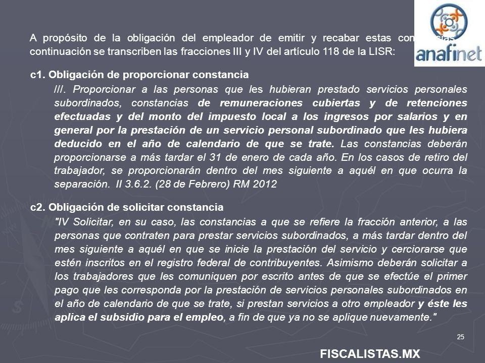 25 FISCALISTAS.MX A propósito de la obligación del empleador de emitir y recabar estas constancias a continuación se transcriben las fracciones III y