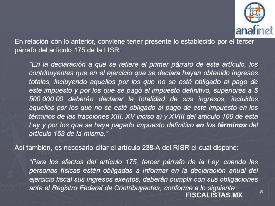 30 FISCALISTAS.MX En relación con lo anterior, conviene tener presente lo establecido por el tercer párrafo del artículo 175 de la LISR: