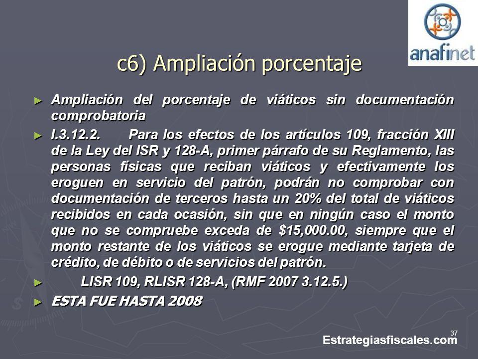 37 c6) Ampliación porcentaje Ampliación del porcentaje de viáticos sin documentación comprobatoria Ampliación del porcentaje de viáticos sin documenta