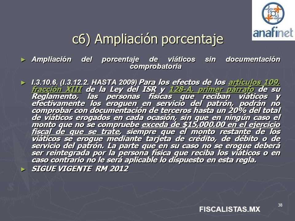 38 c6) Ampliación porcentaje Ampliación del porcentaje de viáticos sin documentación comprobatoria Ampliación del porcentaje de viáticos sin documenta