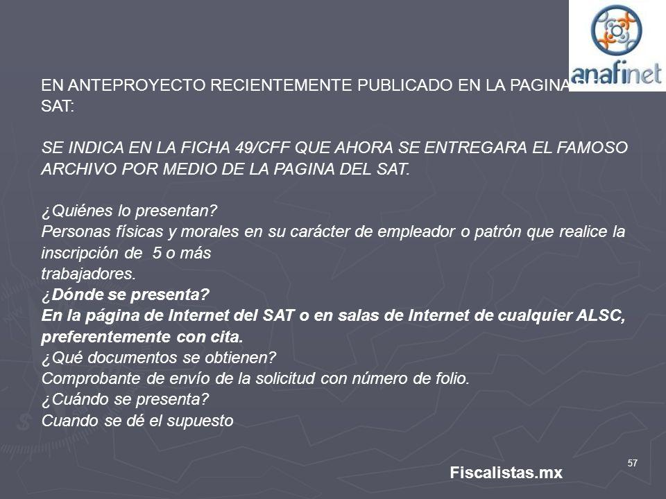 57 Fiscalistas.mx EN ANTEPROYECTO RECIENTEMENTE PUBLICADO EN LA PAGINA DEL SAT: SE INDICA EN LA FICHA 49/CFF QUE AHORA SE ENTREGARA EL FAMOSO ARCHIVO