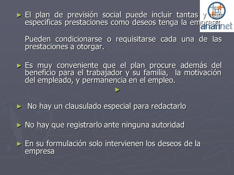 El plan de previsión social puede incluir tantas y tan especificas prestaciones como deseos tenga la empresa. El plan de previsión social puede inclui