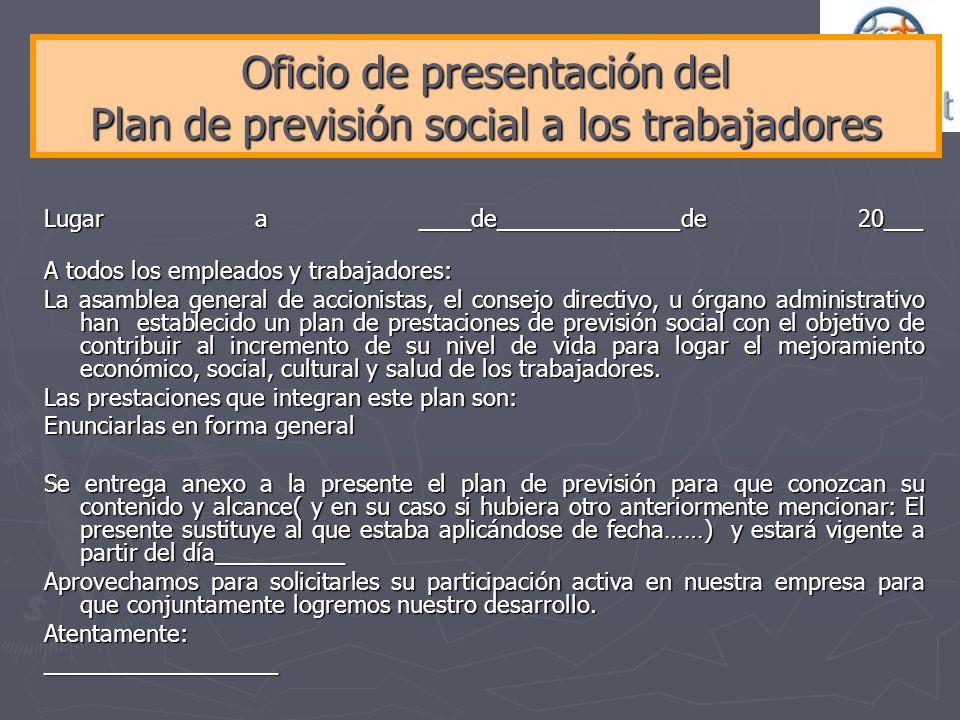 Oficio de presentación del Plan de previsión social a los trabajadores Lugar a ____de______________de 20___ A todos los empleados y trabajadores: La a