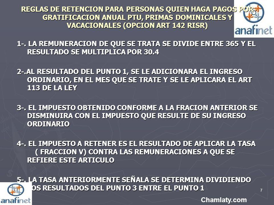 7 REGLAS DE RETENCION PARA PERSONAS QUIEN HAGA PAGOS POR GRATIFICACION ANUAL PTU, PRIMAS DOMINICALES Y VACACIONALES (OPCION ART 142 RISR) 1-. LA REMUN