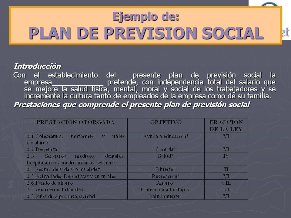 Ejemplo de: PLAN DE PREVISION SOCIAL Introducción Con el establecimiento del presente plan de previsión social la empresa_____________ pretende, con i