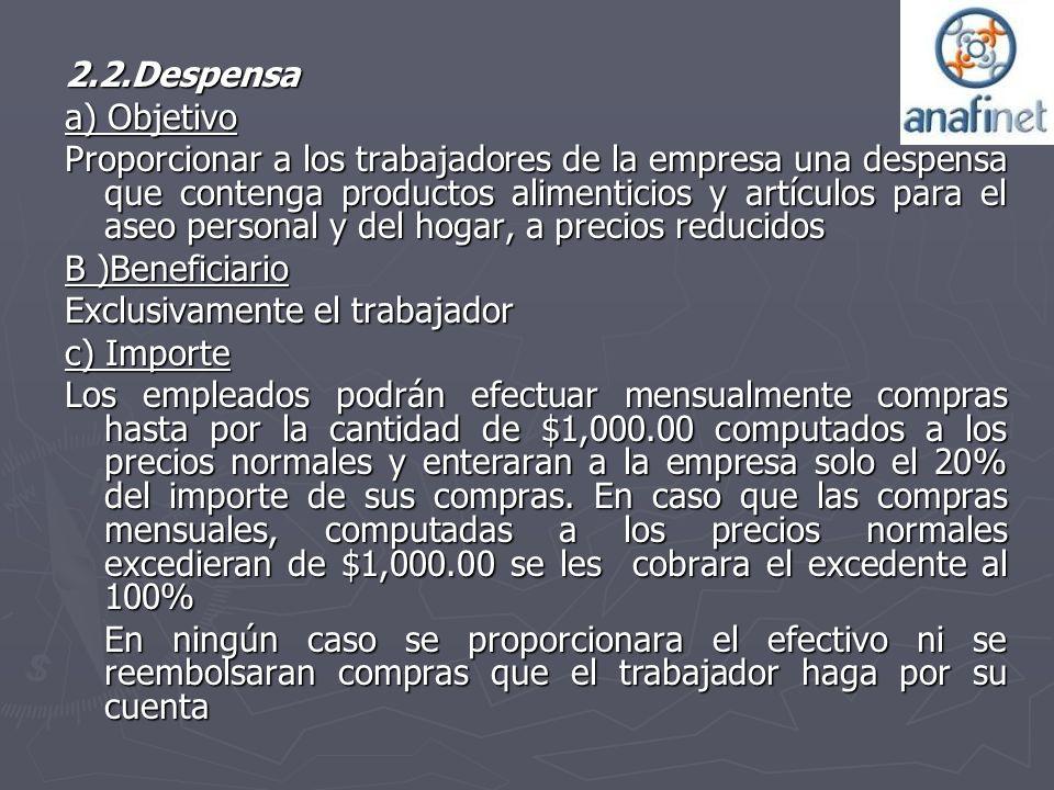 2.2.Despensa a) Objetivo Proporcionar a los trabajadores de la empresa una despensa que contenga productos alimenticios y artículos para el aseo perso