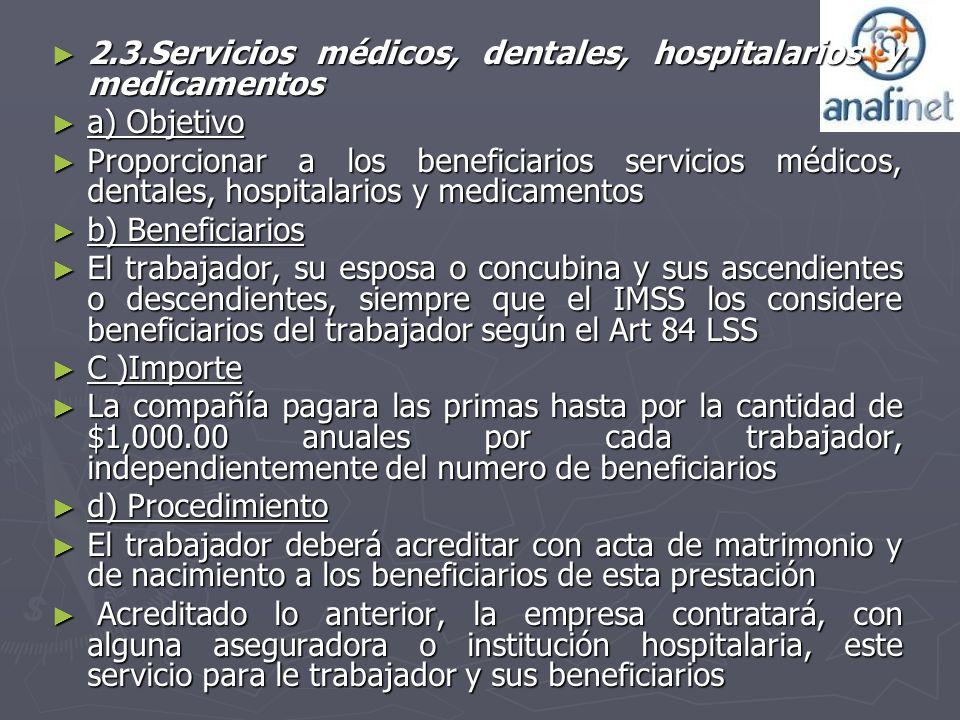 2.3.Servicios médicos, dentales, hospitalarios y medicamentos 2.3.Servicios médicos, dentales, hospitalarios y medicamentos a) Objetivo a) Objetivo Pr