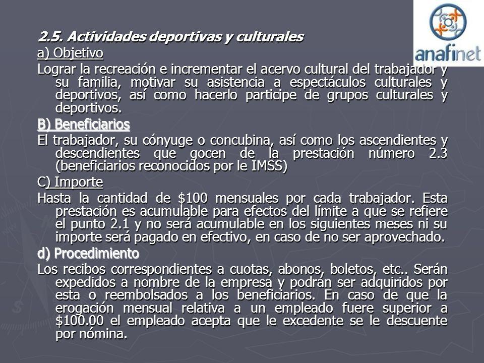 2.5. Actividades deportivas y culturales a) Objetivo Lograr la recreación e incrementar el acervo cultural del trabajador y su familia, motivar su asi
